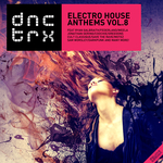 Electro House Anthems Vol 8 (Deluxe Edition)
