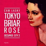 Tokyo Brair Rose: Occupied City Vol 3