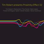 Tim Robert Presents Proximity Effect 02 (unmixed tracks)