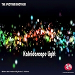 THE SPECTRUM BROTHERS - Kaleidoscope Light (Front Cover)