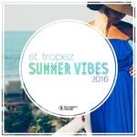 St Tropez Summer Vibes 2016