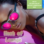 Heat Of Lounge (Best Of Sexy Ibiza Chillout And Party Lounge Del Mar Music)