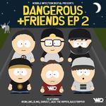 Dangerous & Friends  Part 2