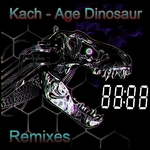 Age Dinosaur (Remixes Part 3)