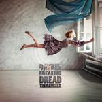 Breaking Dread The Remixes