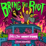 Bring The Riot