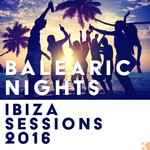 Balearic Nights/Ibiza Sessions 2016