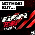 Nothing But... Underground Techno Vol 14