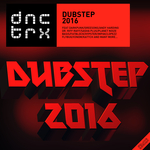 Dubstep 2016 (Deluxe Edition)
