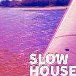 Slow House