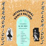 HARMONIOUS THELONIOUS - International Dance Record (Front Cover)