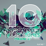 10 Progressive House Tunes Vol 27