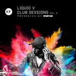 Liquid V Club Sessions Vol 6