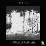 Disasters On The Horizon (Inc Sleeparchive & Sigha Remixes)