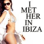 I Met Her In Ibiza