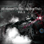 All Aboard To The Hip Hop Train Vol 2