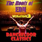 The Roots Of EDM Vol Two