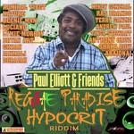 Paul Elliot & Friends Reggae Paradise (Hypocrit Riddim)