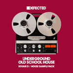 Defected: Underground Old School House (Sample Pack WAV/APPLE)