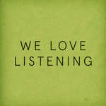 We Love Listening