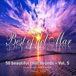 Best Of Del Mar Vol 5 - 50 Beautiful Chill Sounds