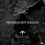 Heaven Is Not Enough EP