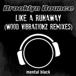 Like A Runaway (Wood Vibartionz Remixes)