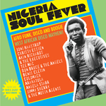 NIGERIA SOUL FEVER (Afro Funk, Disco And Boogie: West African Disco Mayhem!)