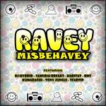 Ravey Misbehavey