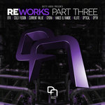 REWORKS Part Three