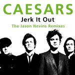 Jerk It Out (The Jason Nevins Remixes)