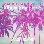 Magic Island Vol 7 Album Sampler 2
