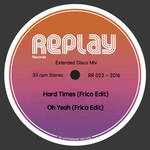 Hard Times/Oh Yeah (Frico Edit)