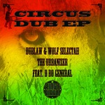 DUBLAW & WOLF SELECTAH - Circus Dub EP (Front Cover)