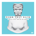 Work That Back (feat DJ Sega)