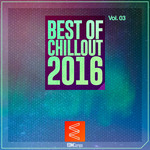 Best Of Chillout 2016 Vol 03