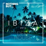 Nothing But... Ibiza Deep House