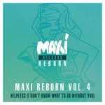 Maxi Reborn, Vol  4: Helpless (I Don't Know What To Do Without You)
