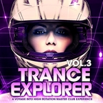 Trance Explorer Vol 3 (A Voyage Into High Rotation Master Club Experience)