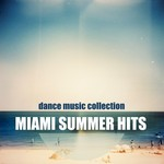 Miami Summer Hits/Dance Music Collection