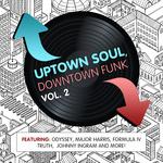 Uptown Soul Downtown Funk Vol 2