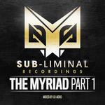 Sub-liminal Recordings Presents The Myriad Vol 1 (includes Juno exclusive DJ mix)