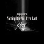Nothing Bad Will Ever Last
