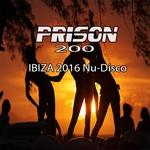 Prison 200/Ibiza 2016 Nu Disco