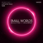 Small Worlds (Remixes Part 1)