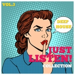 Just Listen! Collection Vol 3 (Finest Selection Of Deep House)