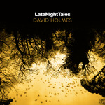 Late Night Tales: David Holmes (unmixed tracks)