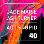 Act Stupid