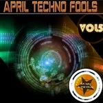 April Techno Fools Vol 5