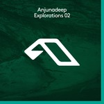 Anjunadeep Explorations 02